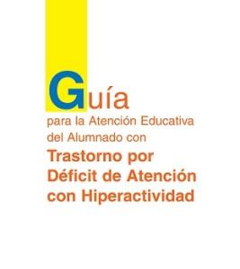 Guía para la atención educativa del alumnado conTDAH